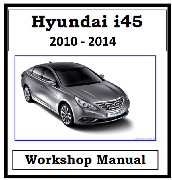 Hyundai i45 / Sonata YF Model Years 2010 to 2014 Repair Manual