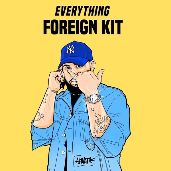 Foreign Teck Presents: EVERYTHING FOREIGN KIT