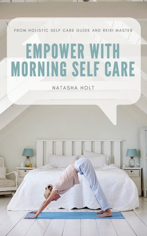 Empower with morning self-care by Natasha Holt