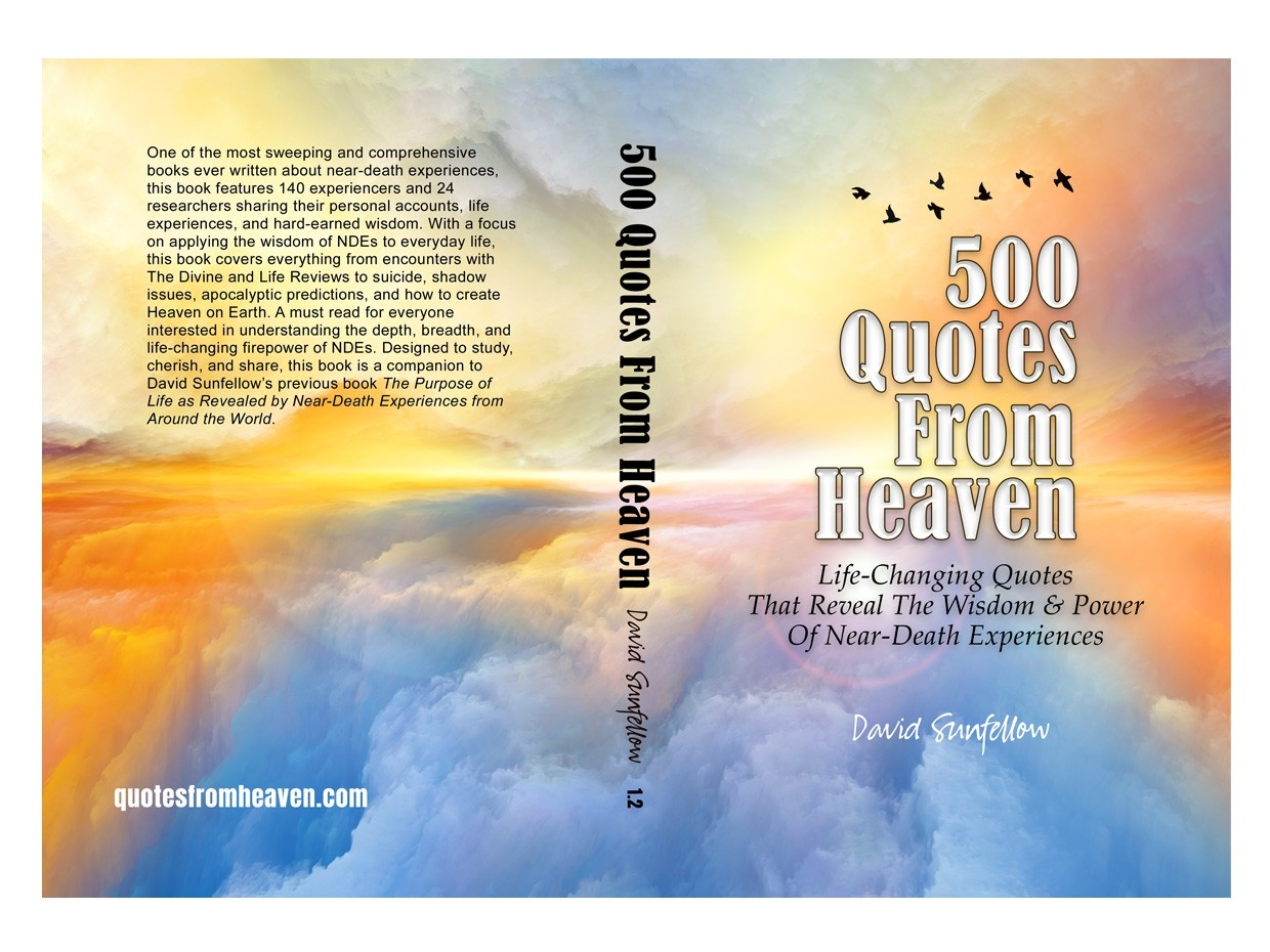 500 Quotes From Heaven - Life-Changing Quotes That Reveal The Wisdom & Power Of NDEs
