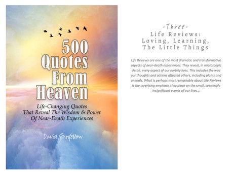 500 Quotes From Heaven - Chapter 3 - Life Reviews: Loving, Learning, The Little Things
