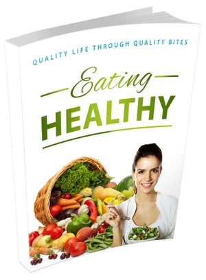 Ebook Eating Healthy - Quality Life Through Quality Bites