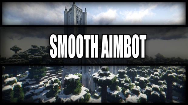 Smooth Aimbot / Reach