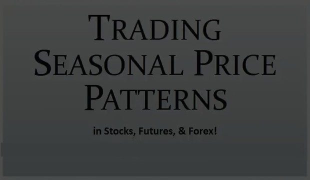 Trading Seasonal Price Patterns in Stocks, Futures, & Forex complete video Course MP4