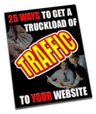 25 Ways To Get A Truckload of Traffic comes with Master Resell Rights!