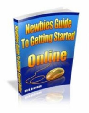 Newbies Guide To Getting Started Online