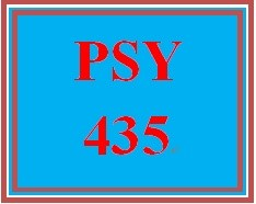 PSY 435 Week 3 Outline for the Week Five Team Paper