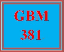 GBM 381 Week 5 Cross-Border Trade Proposal