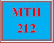 MTH 212 Week 5 MyMathLab® Study Plan for Final Exam and Checkpoint
