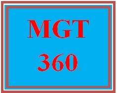 MGT 360 Entire Course