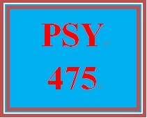 PSY 475 Week 3 Learning Team Deliverable