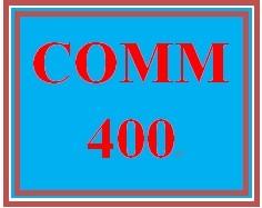 COMM 400 Entire Course