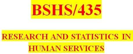 BSHS 435 Week 4 Statistical Analyses Paper