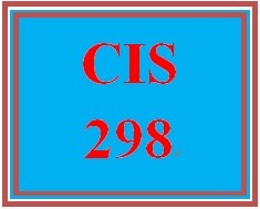 CIS 298 Entire Course