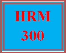 HRM 300 Entire Course