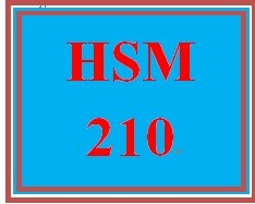 HSM 210 Entire Course
