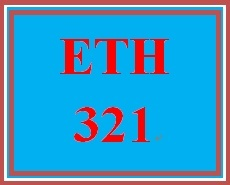 ETH 321 Week 4 Environmental Law and Ethics