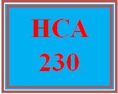 HCA 230 Entire Course