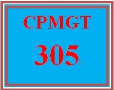 CPMGT 305 Week 4 Discusson Starter