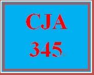 CJA 345 Entire Course