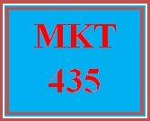 MKT 435 Entire Course