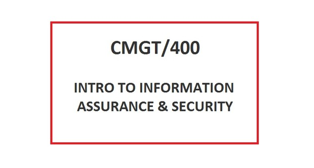 CMGT 400 Week 3 Securing and Protecting Information