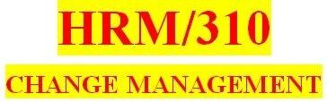 HRM 310 Week 3 Change Proposal