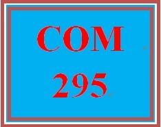 COM 295 Week 4 Developing Persuasive Business Messages Part II