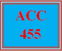 ACC 455 Week 5 Chapter 5 Discussion Questions