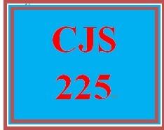 CJS 225 Entire Course