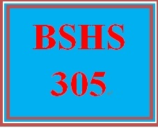 BSHS 305 Entire Course