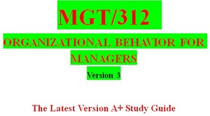 MGT 312 Week 1 Organizational Behavior in the Workplace
