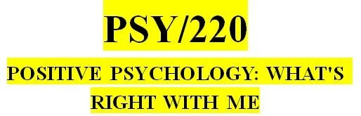 PSY 220 Week 4 Human Virtues and Character Strengths