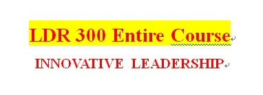 LDR 300 Week 1 Leadership and Management Paper