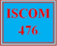 ISCOM 476 Entire Course
