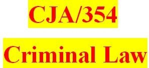 CJA 354 Week 1 Criminal Law Evaluation