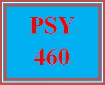 PSY 460 Week 5 Learning Team Discussion