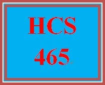 HCS 465 Entire Course