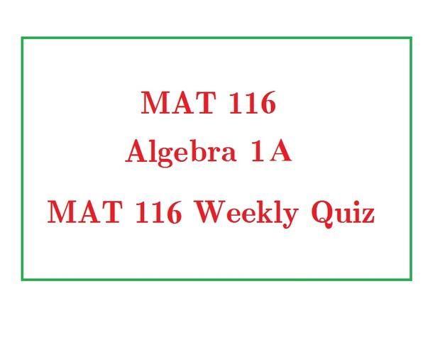 MAT116 Week 6 Quiz (Got 100% Score)