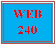 WEB 240 Entire Course