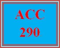 ACC 290 Week 5 Final Exam