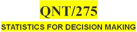 QNT/275 Week 2 Business Decision Making Project, Part 1