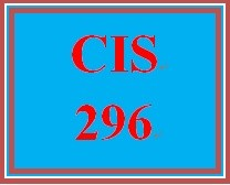 CIS 296 Entire Course