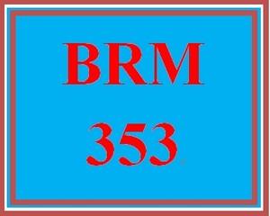 BRM 353 Entire Course