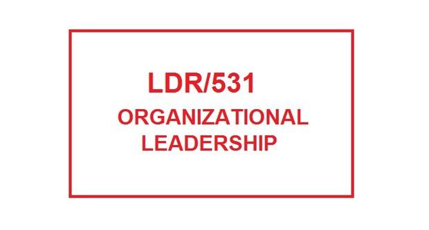LDR 531 Entire Course
