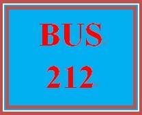 BUS 212 Entire Course