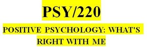 PSY 220 Week 6 Positive and Negative Emotions