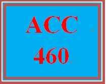 ACC 460 Week 2 Ch. 7 Multiple Choice Assignment