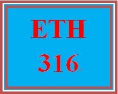 ETH 316 Entire Course