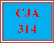 CJA 314 Entire Course